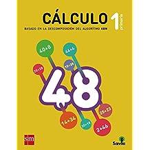 Cuaderno de cálculo: basado en la descomposición del algoritmo ABN. 1 Primaria. Savia - 9788467575965