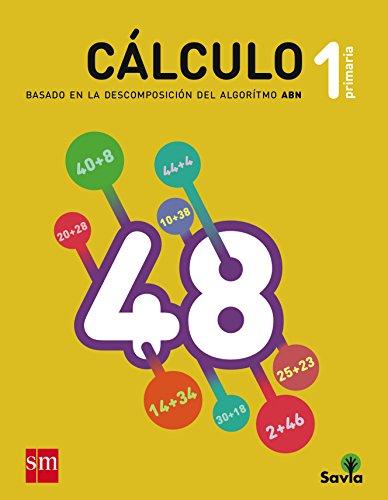 Cuaderno de cálculo: basado en la descomposición del algoritmo ABN. 1 Primaria. Savia - 9788467575965 por José Manuel Ávila Saborido