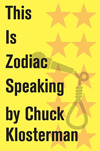 this-is-zodiac-speaking-an-essay-from-sex-drugs-and-cocoa-puffs-chuck-klosterman-on-media-and-cultur