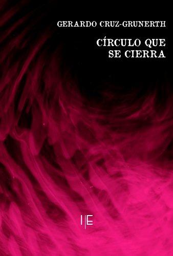 Círculo que se cierra por Gerardo Cruz-Grunerth