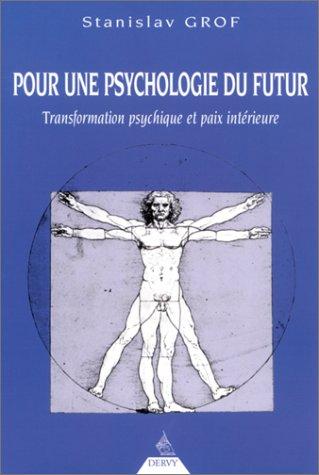Pour une psychologie du futur. Transformation psychique et paix intérieure