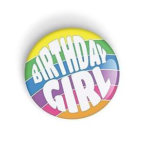 BIRTHDAY GIRL (Geburtstagskind) Anstecknadel oder Kühlschrankmagnet, perfektes geburtstagsgeschenk
