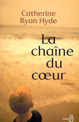 La chaîne du coeur par Catherine Ryan Hyde