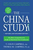 The China Study: Revised and Expanded Edition: The Most Comprehensive Study of Nutrition Ever Conducted and the Startling Implications for Diet, Weight Loss, and Long-Term Health (English Edition)