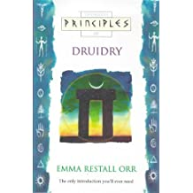 Principles of – Druidry: The only introduction you'll ever need (Thorsons principles series)