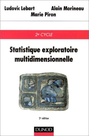 STATISTIQUE EXPLORATOIRE MULTIDIMENSIONNELLE. 2ème édition par Ludovic Lebart, Alain Morineau, Marie Piron