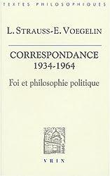 Foi et philosophie politique : La correspondance Strauss-Voegelin 1934-1964