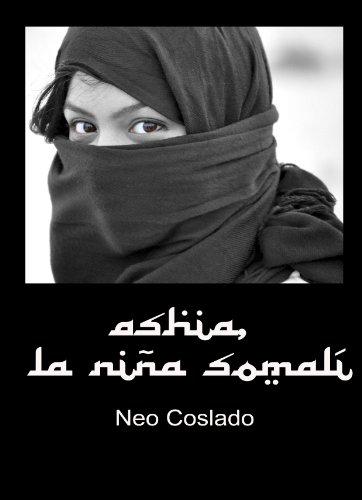 Ashia, la niña somalí (Basada en hechos reales) por Neo Coslado