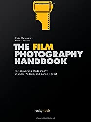 The Film Photography Handbook: Rediscovering Photography in 35mm, Medium, and Large Format by Chris Marquardt (2016-06-01)