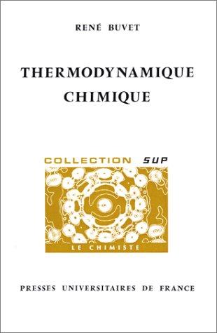 Thermodynamique chimique par René Buvet