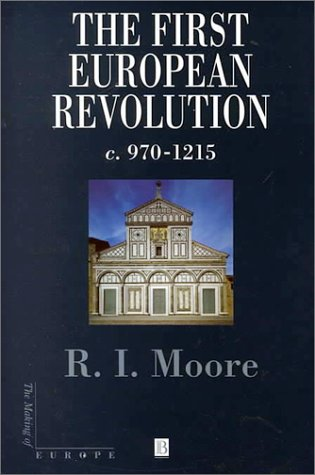 Price comparison product image The First European Revolution: 970-1215 (Making of Europe)
