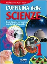L'officina delle scienze. Con L'apprendista scienziato. Per la Scuola media. Con CD-ROM: 1