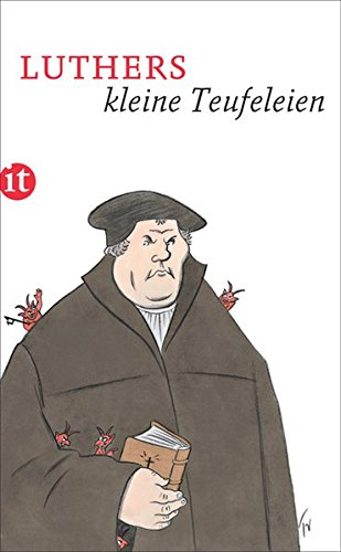 Luthers kleine Teufeleien (insel taschenbuch, Band 4561)