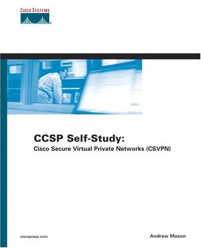 CCSP Self-Study: Cisco Secure Virtual Private Networks (CSVPN) (Certification & Training) por Andrew Mason