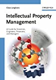 Intellectual Property Management: A Guide for Scientists, Engineers, Financiers, and Managers