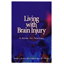 Living with Brain Injury: A Guide for Families (Rev)