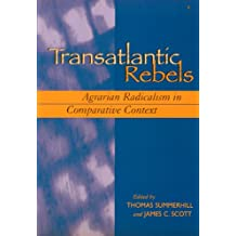 Transatlantic Rebels: Agrarian Radicalism in Comparative Context