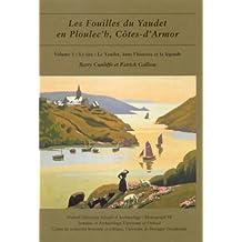 Les Fouilles Du Yaudet En Ploulec'h, Cotes-D'Armor: Vol. 1: Le Site: Le Yaudet, Dans L'Histoire Et La Legende (Oxford University School of Archaeology Monograph)