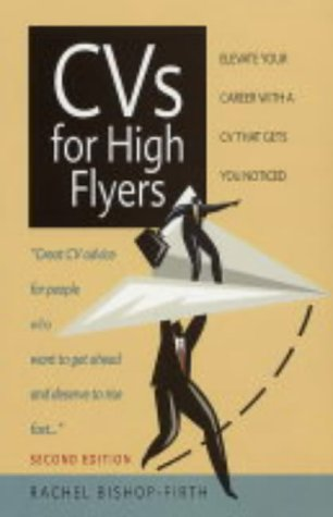 CVs for High Flyers: 2nd edition: Elevate Your Career with a CV That Gets You Noticed