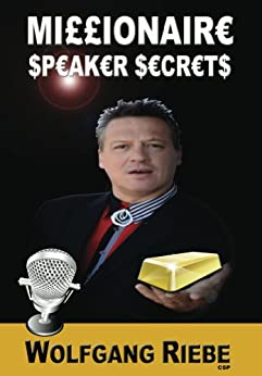 Millionaire Speaker Secrets (English Edition) di [Riebe, Wolfgang]