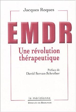 EMDR en action : Une révolution thérapeutique par Jacques Roques