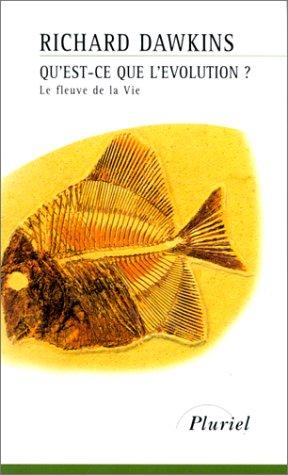 Qu'est-ce que l'évolution ? Le fleuve de la vie par Richard Dawkins