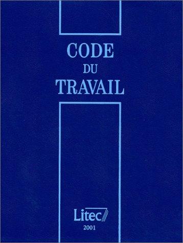 Code du travail 2001 (ancienne édition) par Collectif
