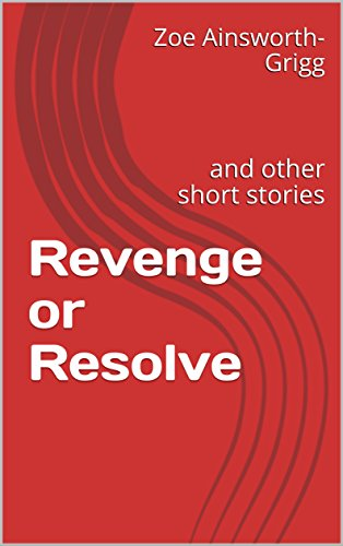revenge-or-resolve-and-other-short-stories-english-edition