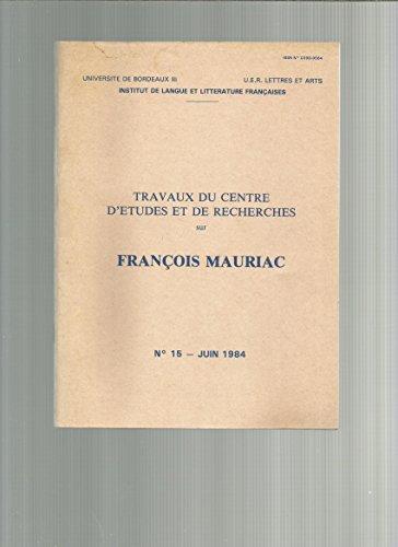 Mauriac Pornographe - Psychologie De L'espace Dans Destins - André Malraux Vu Par Mauriac...