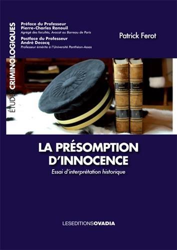 La Presomption d Innocence: Essai d Interprétation Historique