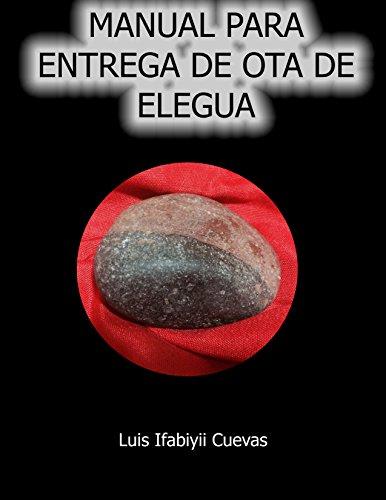 Manual para Entrega del Ota de Elegua (Luis Ifabiyii Cuevas)
