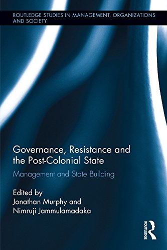 Governance, Resistance and the Post-Colonial State: Management and State Building (Routledge Studies in Management, Organizations and Society) (English Edition) (Tek Mo)
