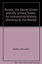 Russia, the Soviet Union and the United States: An Interpretive History