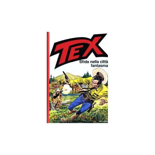 Tex. Sfida Nella Città Fantasma
