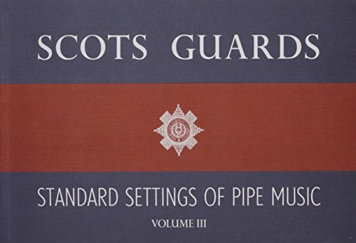 Scots Guards Standard Settings Of Pipe Music - Volume III: Noten für Dudelsack