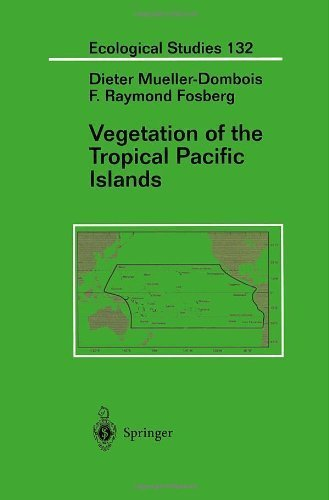 Vegetation of the Tropical Pacific Islands (Ecological Studies) Softcover reprint of edition by Mueller-Dombois, Dieter, Fosberg, F.R. (1997) Paperback