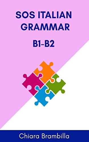 Descargar gratis Sos Italian Grammar B1-B2: A simplified Italian grammar for intermediate learners PDF