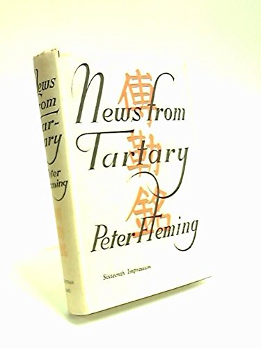 NEWS FROM TARTARY: A JOURNEY FROM PEKING...