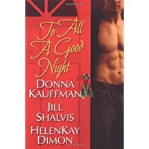 To All A Good Night (Brava Contemporary Romance) by Donna Kauffman (2008-10-01)