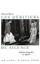 Les héritiers du silence: Enfants d'appelés en Algérie