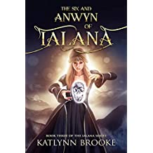 The Six and Anwyn of Ialana (The Ialana Series Book 3)
