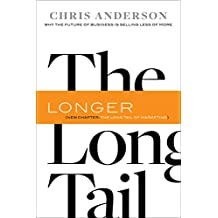 The Long Tail: Why the Future of Business Is Selling Less of More (English Edition)