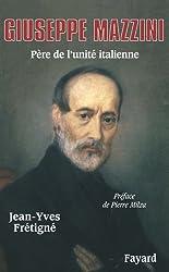 Giuseppe Mazzini : Père de l'unité italienne