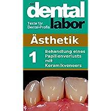 Behandlung eines Papillenverlusts mit Keramikveneers (das dental labor Fachtexte 13) (German Edition)