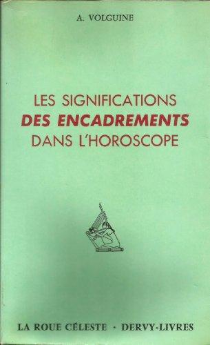 SIGNIFICATIONS DES ENCADREMENTS DANS L'HOROSCOPE