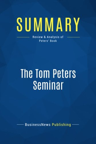 Summary: The Tom Peters Seminar: Review and Analysis of Peters' Book