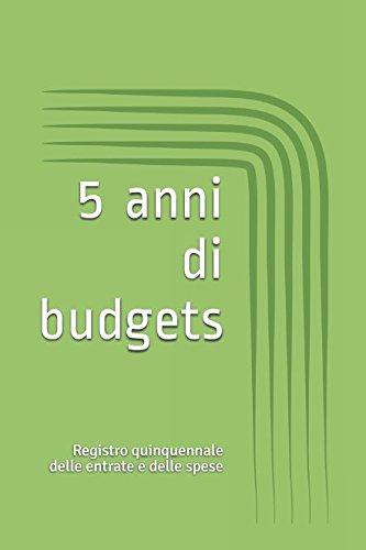 5 anni di budgets: Registro quinquennale delle entrate e delle spese