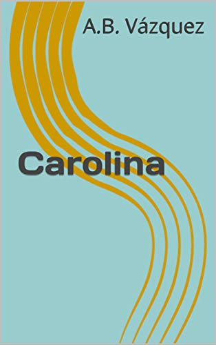 Carolina: Una estrella de reality asesinada. Un empresario en la España de la corrupción. Una víctima de violencia de género. (Los Crímenes de Castellón nº 1) por A.B. Vázquez