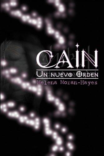 Cain (Un mundo de nefilims, nepfilitis y Caínes y seres con poderes especiales) (Un Nuevo Orden nº 1)