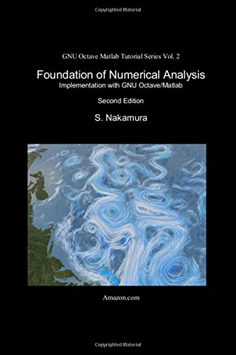 Foundation of Numerical Analysis: Implementation with GNU Octave/Matlab: Volume 2 (GNU Octave Matlab Tutorial Series)